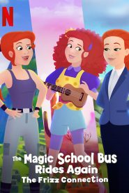 The Magic School Bus Rides Again The Frizz Connection